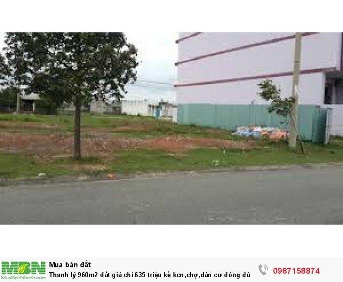 Thanh lý 960m2 đất giá chỉ 635 triệu kế kcn,chợ,dân cư đông đúc sổ hồng-thổ cư 100%, hổ trợ vay 70%
