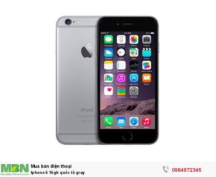 Iphone 6 16gb quốc tế gray0