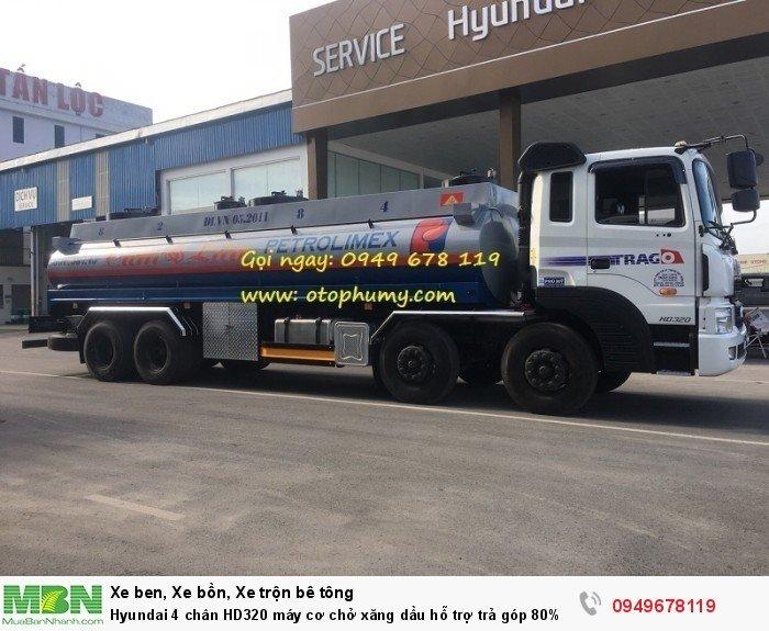Hyundai 4 chân HD320 máy cơ chở xăng dầu hỗ trợ trả góp 80%