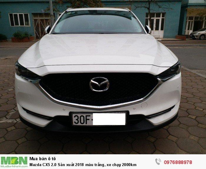 Mazda CX5 2.0 Sản xuất  2018 màu trắng, xe chạy 2000km