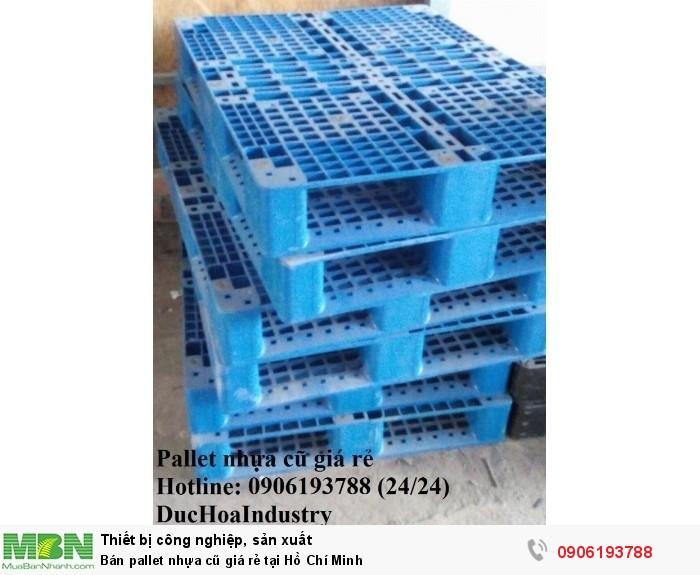 Bán pallet nhựa cũ giá rẻ tại Hồ Chí Minh, miễn phí vận chuyển số lượng lớn - Liên hệ: 0906193788 (Nguyễn Hòa 24/24)1