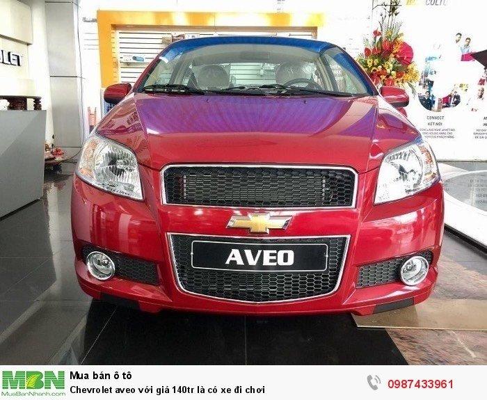 Chevrolet aveo với giá 140tr là có xe đi chơi