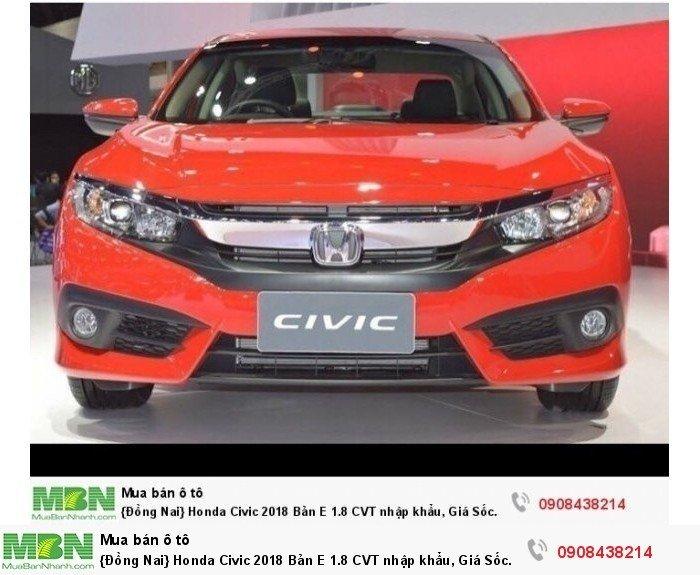 {Đồng Nai} Honda Civic 2018 Bản E 1.8 CVT nhập khẩu, Giá Sốc 763tr, Đủ màu giao ngay, Hỗ Trợ Nh 80% 0