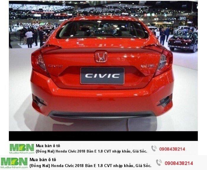 {Đồng Nai} Honda Civic 2018 Bản E 1.8 CVT nhập khẩu, Giá Sốc 763tr, Đủ màu giao ngay, Hỗ Trợ Nh 80% 1