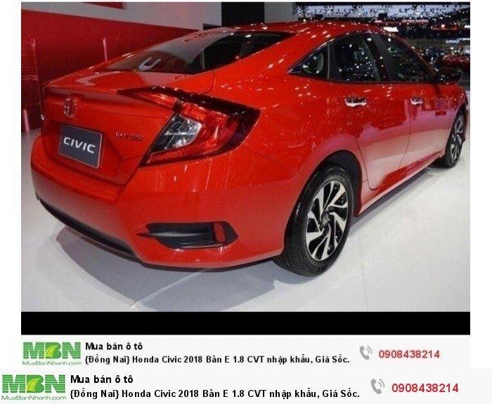 {Đồng Nai} Honda Civic 2018 Bản E 1.8 CVT nhập khẩu, Giá Sốc 763tr, Đủ màu giao ngay, Hỗ Trợ Nh 80% 2