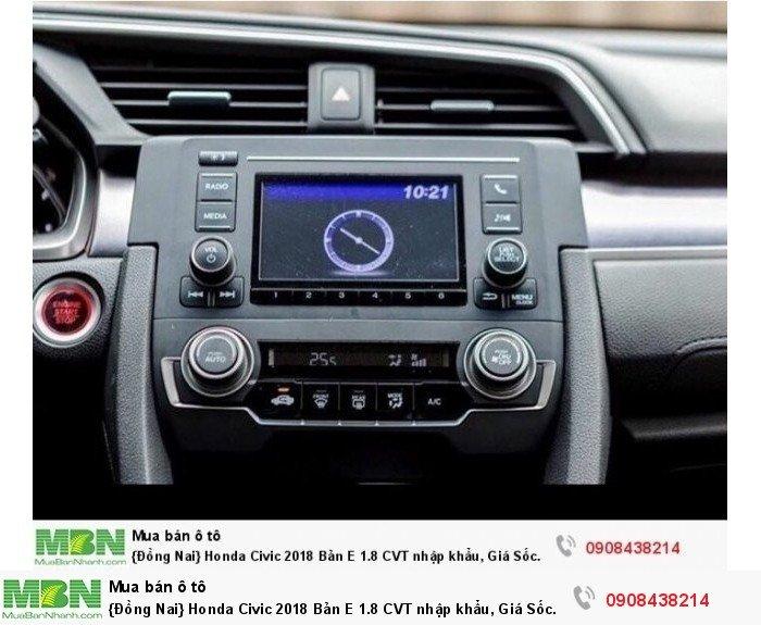 {Đồng Nai} Honda Civic 2018 Bản E 1.8 CVT nhập khẩu, Giá Sốc 763tr, Đủ màu giao ngay, Hỗ Trợ Nh 80% 3