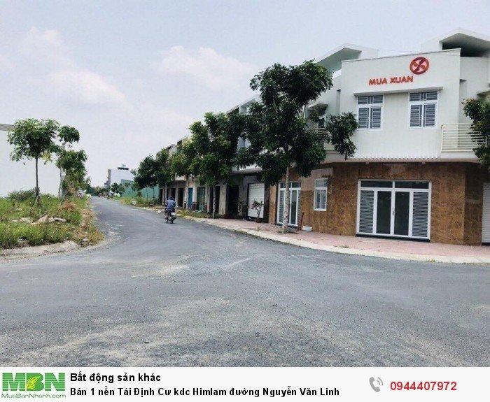 Bán 1 nền Tái Định Cư kdc Himlam đường Nguyễn Văn Linh