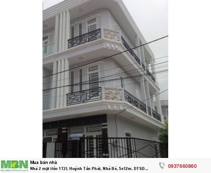 Nhà 2 mặt tiền 1T2L Huỳnh Tấn Phát, Nhà Bè, 5x12m. DTSD 120m2, Có thương lượng.