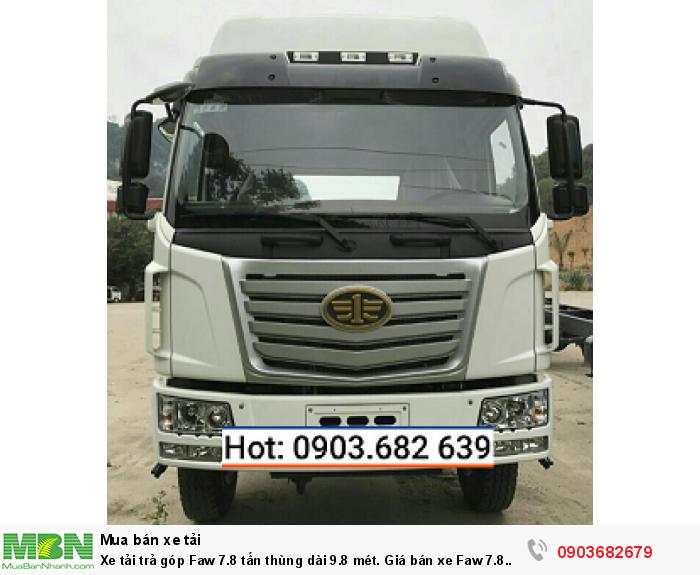 Xe tải trả góp Faw 7.8 tấn thùng dài 9.8 mét. Giá bán xe Faw 7.8 tấn thùng dài 9.8 mét
