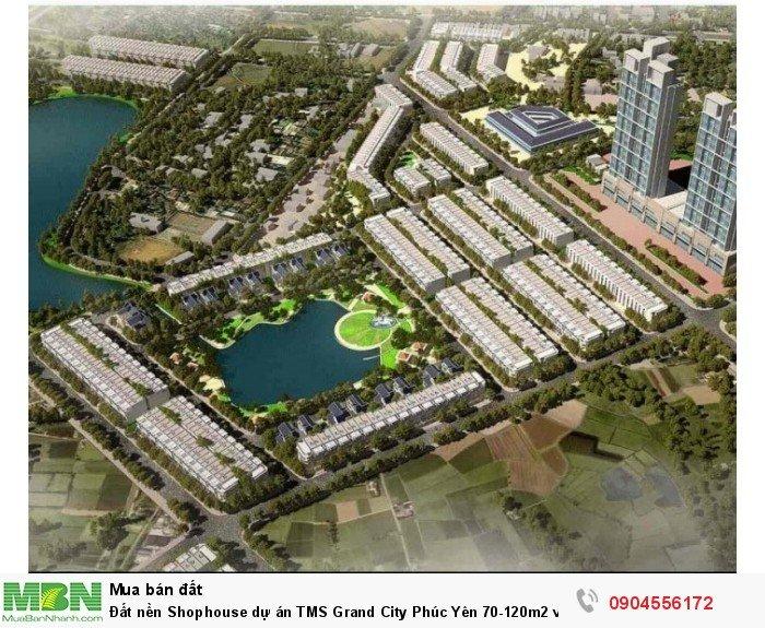 Đất nền Shophouse dự án TMS Grand City Phúc Yên 70-120m2 vị trí đẹp