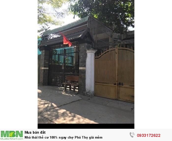 Nhà thái thổ cư 100% ngay chợ Phú Thọ giá mềm