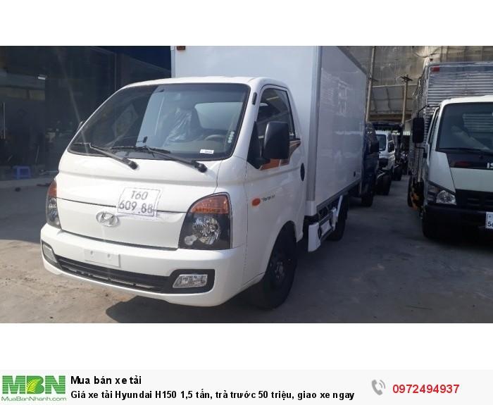 Giá xe tải Hyundai H150 1,5 tấn, trả trước 50 triệu, giao xe ngay