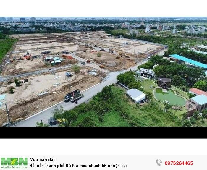 Đất nền thành phố Bà Rịa-mua nhanh lời nhuận cao