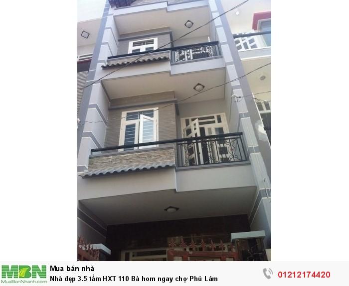 Nhà đẹp 3.5 tấm HXT 110 Bà hom ngay chợ Phú Lâm