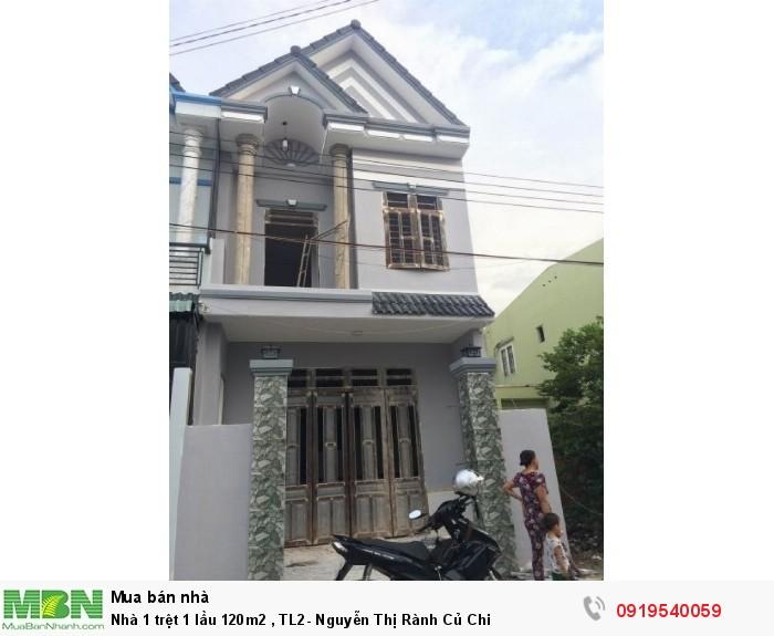 Nhà 1 trệt 1 lầu 120m2 , TL2- Nguyễn Thị Rành Củ Chi