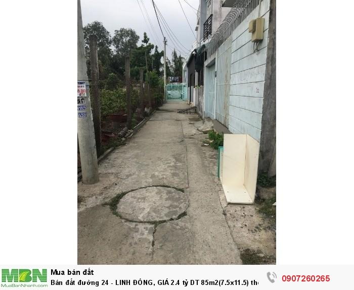 Bán đất đường 24 - LINH ĐÔNG, DT 85m2(7.5x11.5) thổ cư 100%