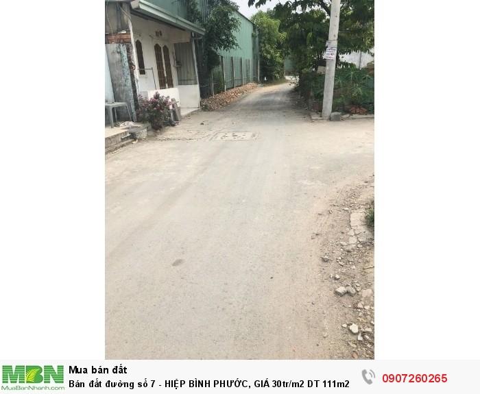 Bán đất đường số 7 - HIỆP BÌNH PHƯỚC, GIÁ 30tr/m2 DT 111m2(4x28) đường rộng 7m