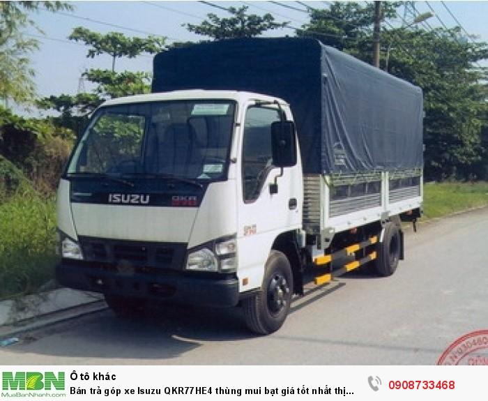 Bán trả góp xe Isuzu QKR77HE4 thùng mui bạt giảm 50% giá thùng