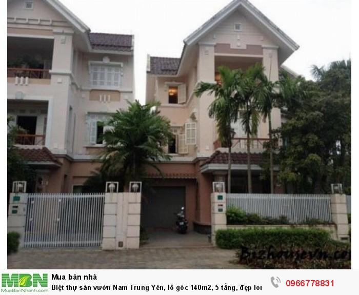 Biệt thự sân vườn Nam Trung Yên, lô góc 140m2, 5 tầng, đẹp long lanh, thu 4000 USD/tháng.