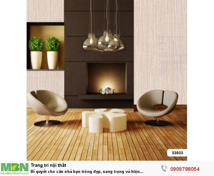 Bí quyết cho căn nhà bạn trông đẹp, sang trọng và hiện đại.