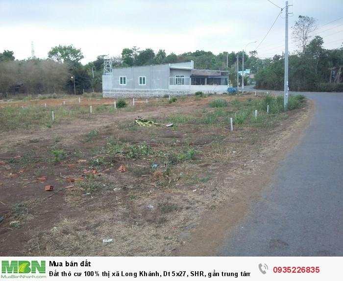 Đất thô cư 100% thị xã Long Khánh, Dt 5x27, SHR, gần trung tâm