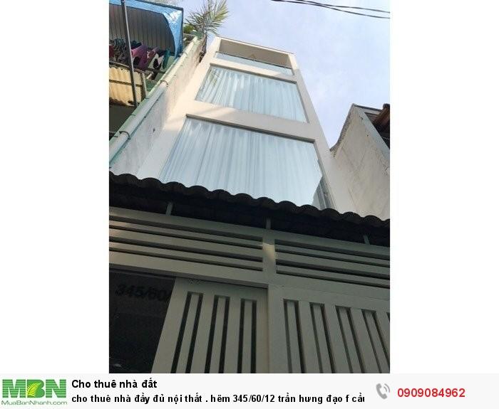 Cho thuê nhà đầy đủ nội thất . hẽm 345/60/12 Trần Hưng Đạo f cầu kho q1