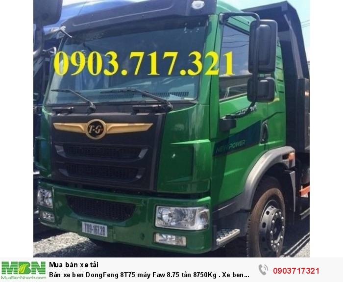 Bán xe ben DongFeng 8T75 máy Faw 8.75 tấn 8750Kg . Xe ben DongFeng 8T75 TG FA8,5B4x2