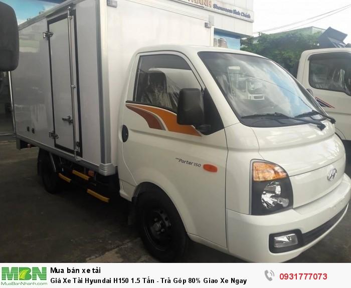 Giá Xe Tải Hyundai H150 1.5 Tấn - Trả Góp 80% Giao Xe Ngay