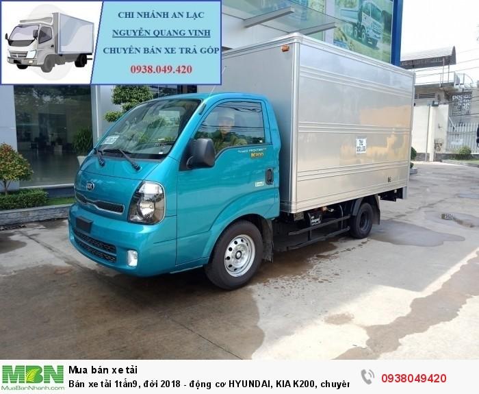 Bán xe tải 1tấn9, đời 2018 - động cơ HYUNDAI, KIA K200, chuyên bán xe trả góp