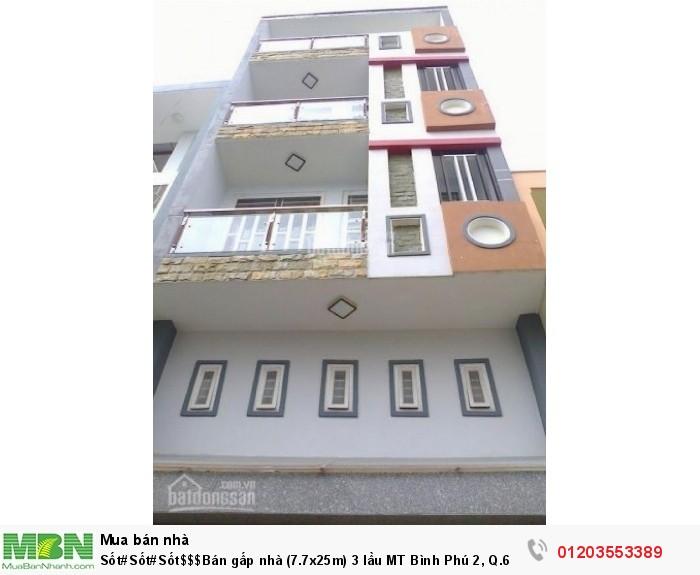 Bán gấp nhà (7.7x25m) 3 lầu MT Bình Phú 2, Q.6