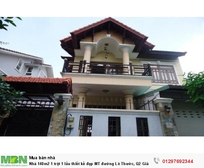 Nhà 140m2 1 trệt 1 lầu thiết kế đẹp MT đường Lê Thước, Q2 Giá rẻ