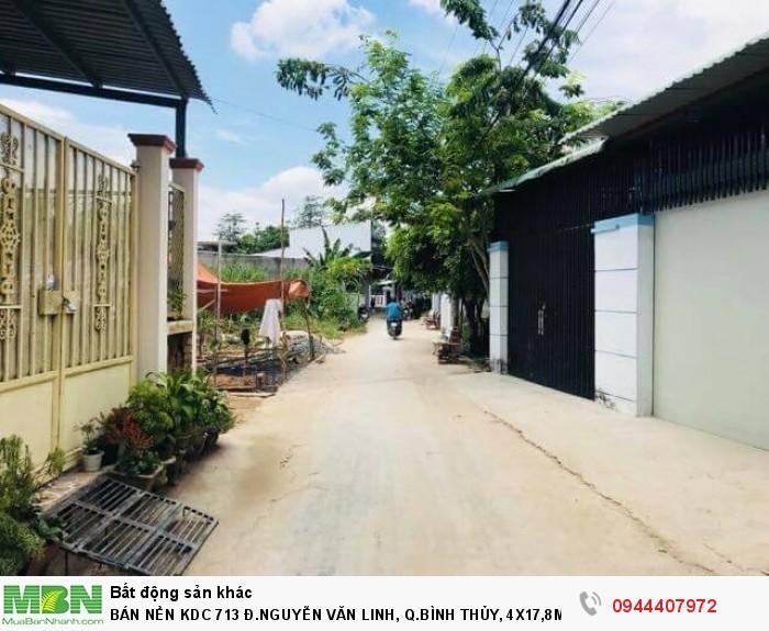 Bán Nền Kdc 713 Đ.Nguyễn Văn Linh, Q.Bình Thủy, 4x17,8m Thổ Cư