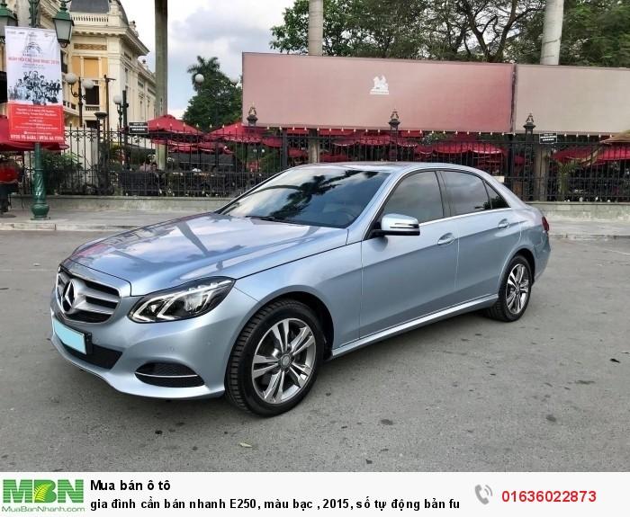gia đình cần bán nhanh E250, màu bạc , 2015, số tự động bản full,