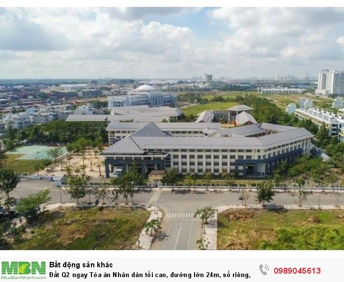 Đất Q2  ngay Tòa án Nhân dân tối cao, đường lớn 24m, sổ riêng, thanh toán linh hoạt trả góp 12 th 0% lãi xuất.