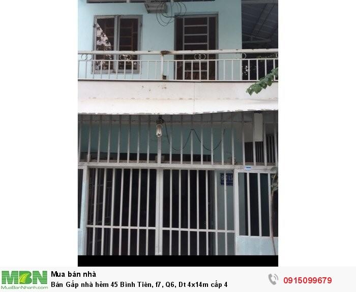 Bán Gấp nhà hẻm 45 Bình Tiên, f7, Q6, Dt 4x14m cấp 4