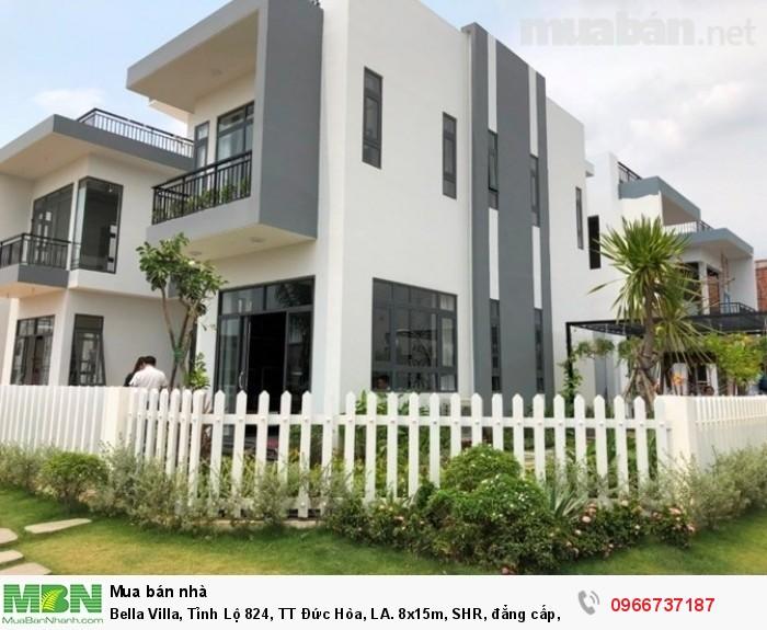 Bella Villa, Tỉnh Lộ 824, TT Đức Hòa, LA. 8x15m, SHR, đẳng cấp, MT Vành Đai 4