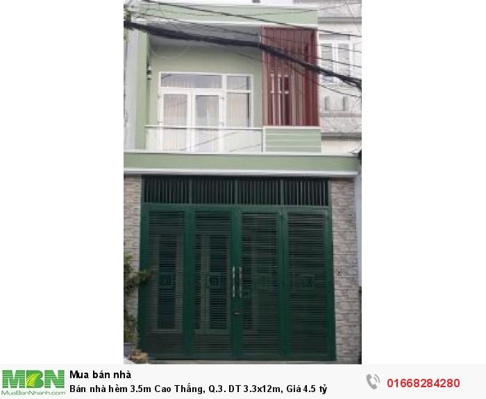 Bán nhà hẻm 3.5m Cao Thắng, Q.3. DT 3.3x12m