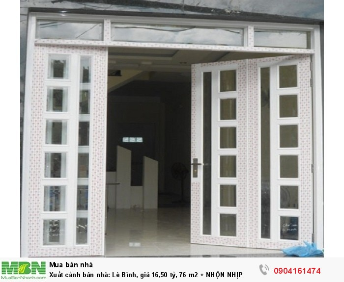 Xuất cảnh bán nhà: Lê Bình, giá 16,50 tỷ, 76 m2 +  NHỘN NHỊP