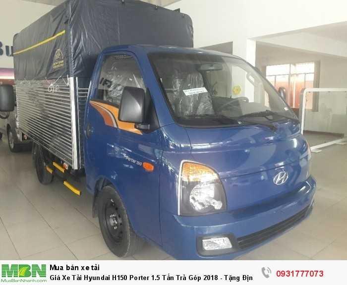 Giá Xe Tải Hyundai H150 Porter 1.5 Tấn Trả Góp 2018 - Tặng Định Vị GPS