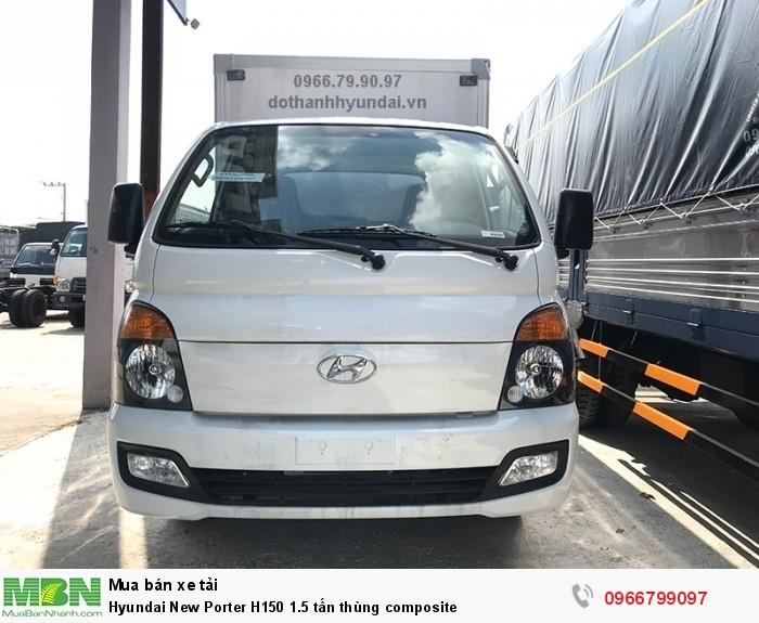 Hyundai New Porter H150 1.5 tấn thùng composite
