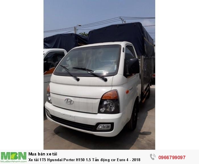 Xe tải 1T5 Hyundai Porter H150 1.5 Tấn động cơ Euro 4 - 2018 3