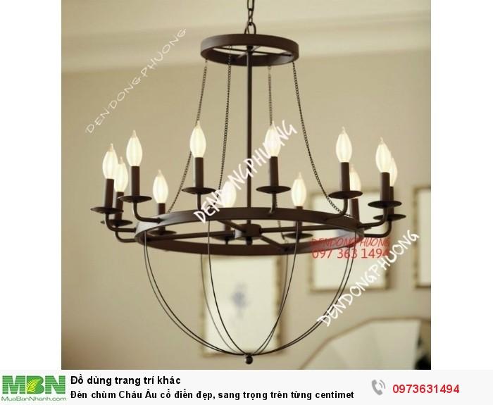 Đèn chùm Châu Âu cổ điển đẹp, sang trọng trên từng centimet
