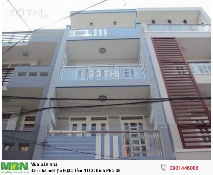 Bán nhà mới (4x16)3.5 tấm NTCC Bình Phú Q6