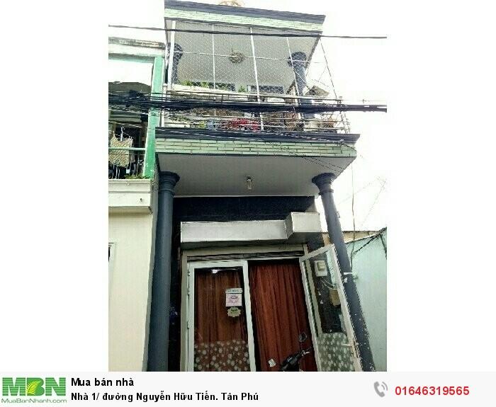 Nhà 1/ đường Nguyễn Hữu Tiến. Tân Phú