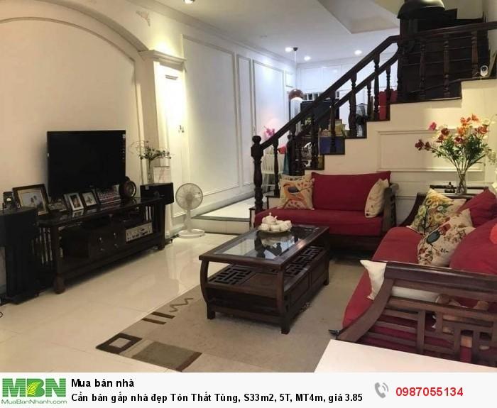 Cần bán gấp nhà đẹp Tôn Thất Tùng, S33m2, 5T, MT4m, giá 3.85, mặt ngõ thông thoáng.