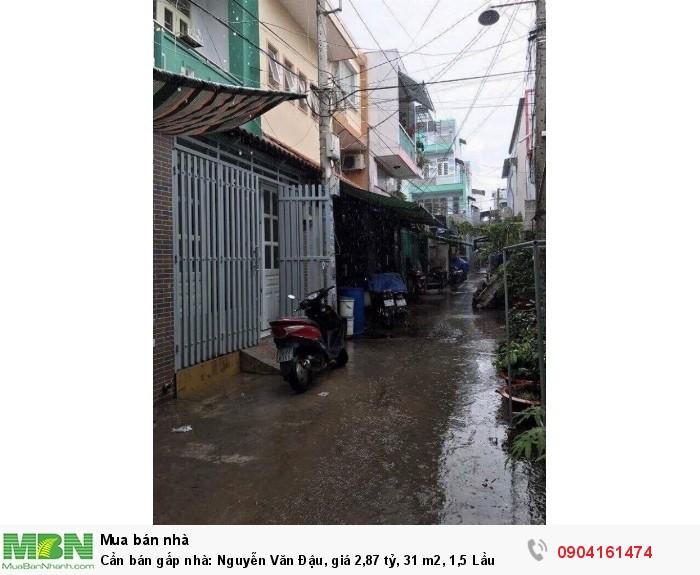 Cần bán gấp nhà: Nguyễn Văn Đậu, giá 2,87 tỷ, 31 m2, 1,5 Lầu