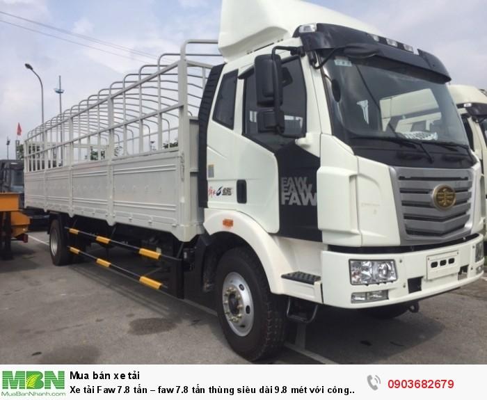 Xe tải Faw 7.8 tấn – faw 7.8 tấn thùng siêu dài 9.8 mét với công nghệ sản xuất hiện đại