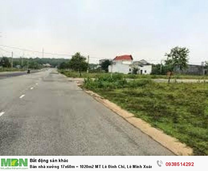 Bán nhà xưởng 17x60m = 1020m2 MT Lê Đình Chi, Lê Minh Xuân, Bình Chánh