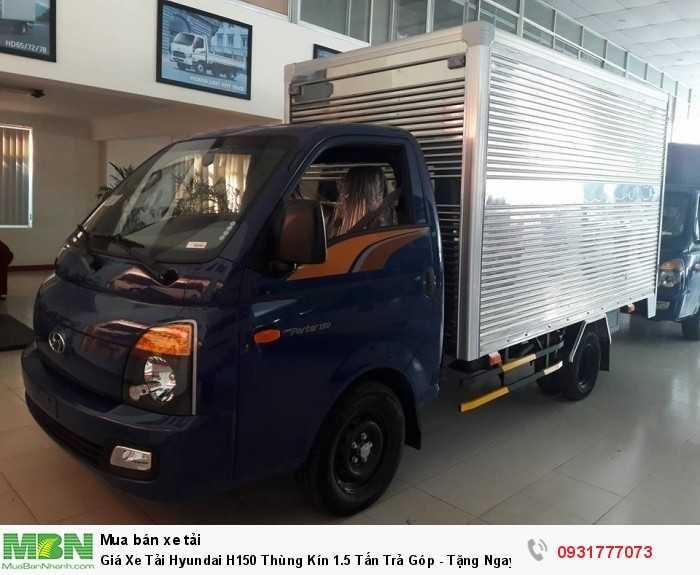 Giá Xe Tải Hyundai H150 Thùng Kín 1.5 Tấn  Trả Góp - Tặng Ngay Định Vị GPS