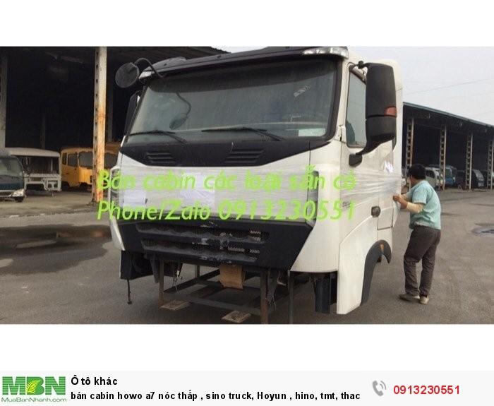 Bán Cabin Howo A7 Nóc Thấp , Sino Truck, Hoyun , Hino, Tmt, Thaco Auman, Forland , Ollin, Hino, Isuzu